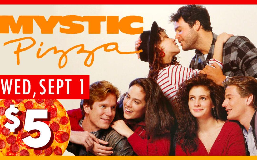 Mystic Pizza – September 1