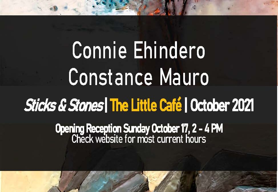Sticks & Stones – Connie Ehindero and Constance Mauro