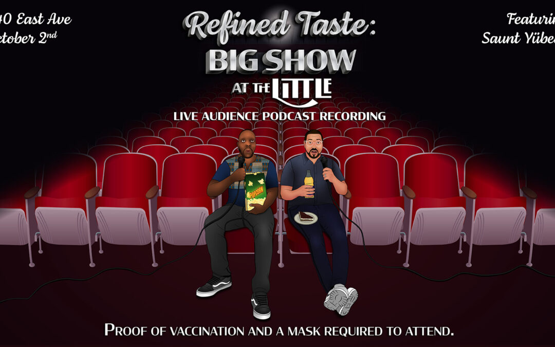 Refined Taste: Big Show at The Little – October 2, 2021