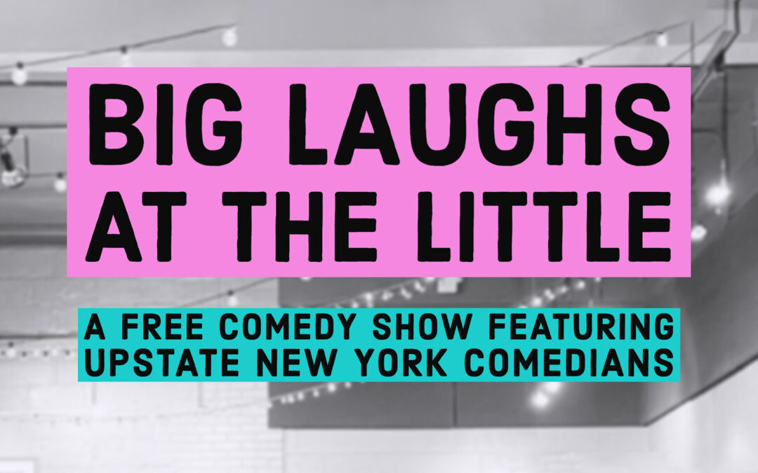 Big Laughs at The Little (Comedy Show) : Sept 30